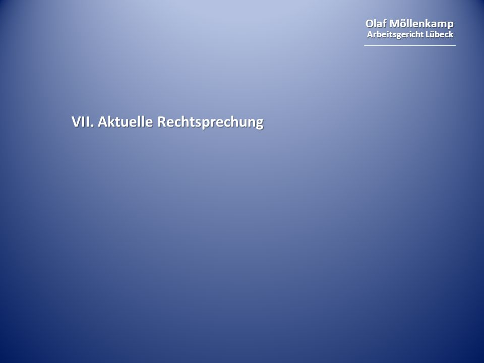 Olaf Möllenkamp Arbeitsgericht Lübeck VII. Aktuelle Rechtsprechung