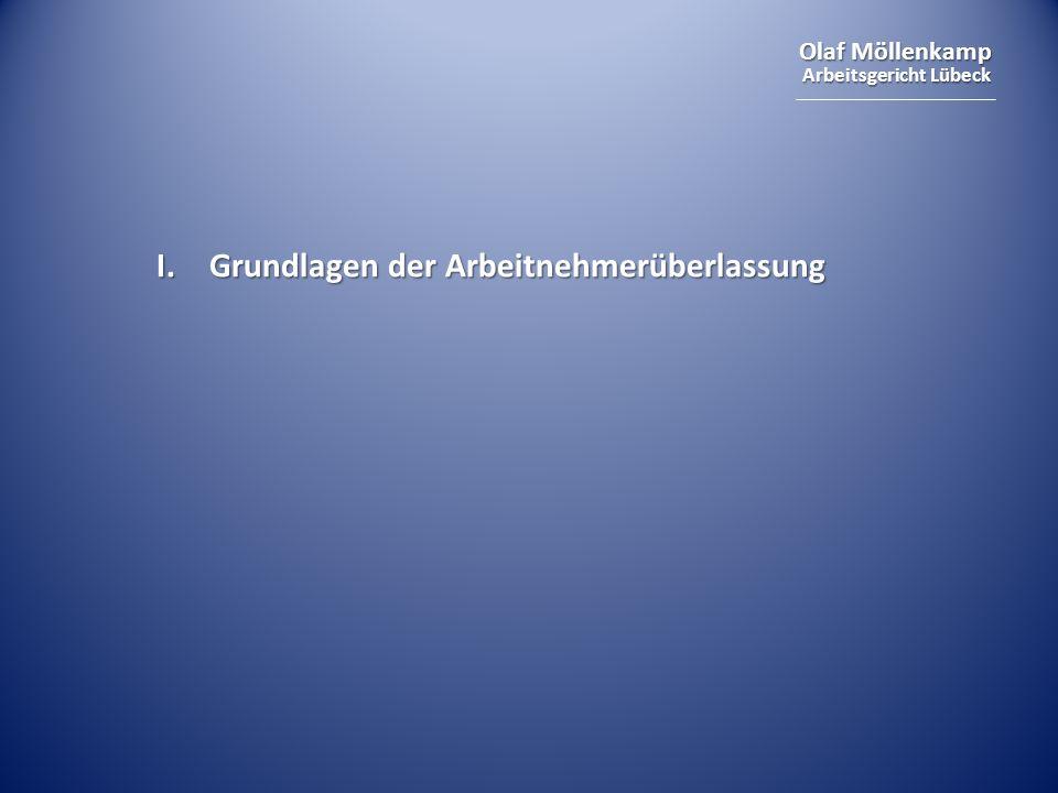 Olaf Möllenkamp Arbeitsgericht Lübeck I. Grundlagen der Arbeitnehmerüberlassung