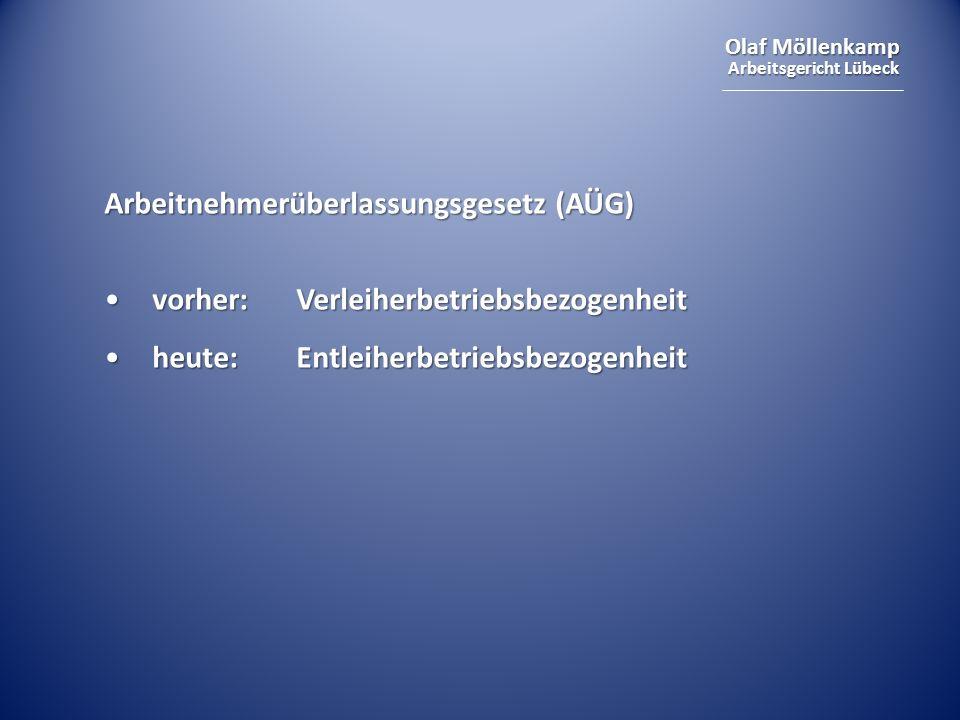 Olaf Möllenkamp Arbeitsgericht Lübeck Arbeitnehmerüberlassungsgesetz (AÜG) vorher:Verleiherbetriebsbezogenheitvorher:Verleiherbetriebsbezogenheit heut