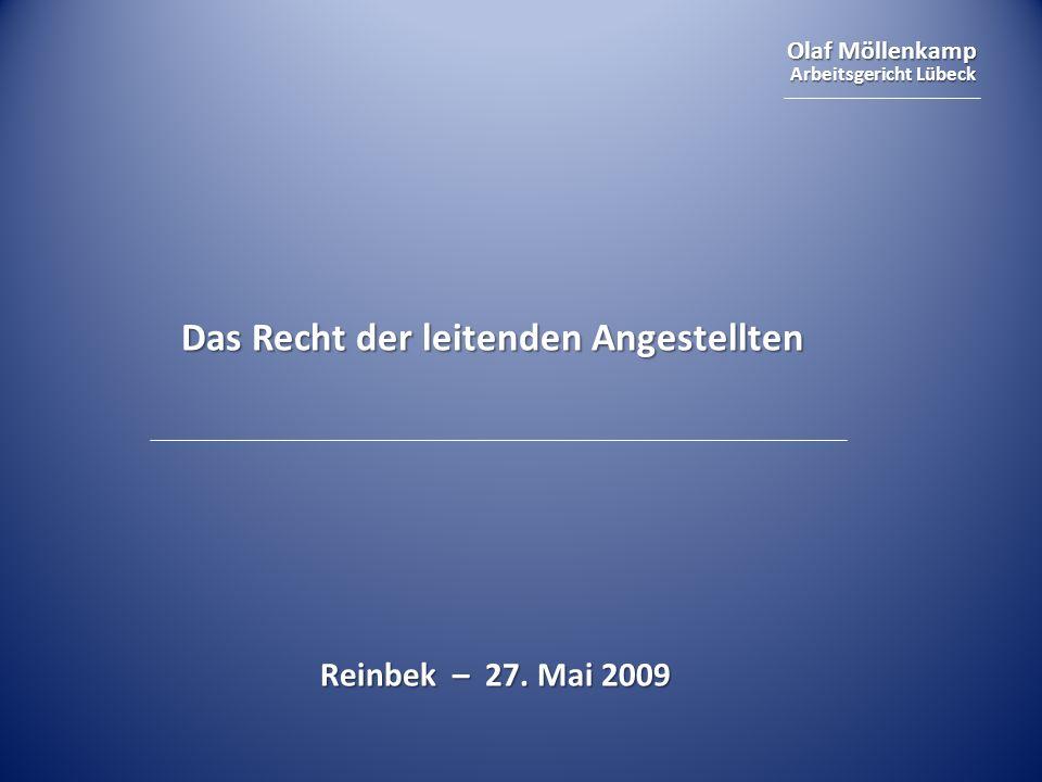 Olaf Möllenkamp Arbeitsgericht Lübeck Das Recht der leitenden Angestellten Reinbek – 27. Mai 2009