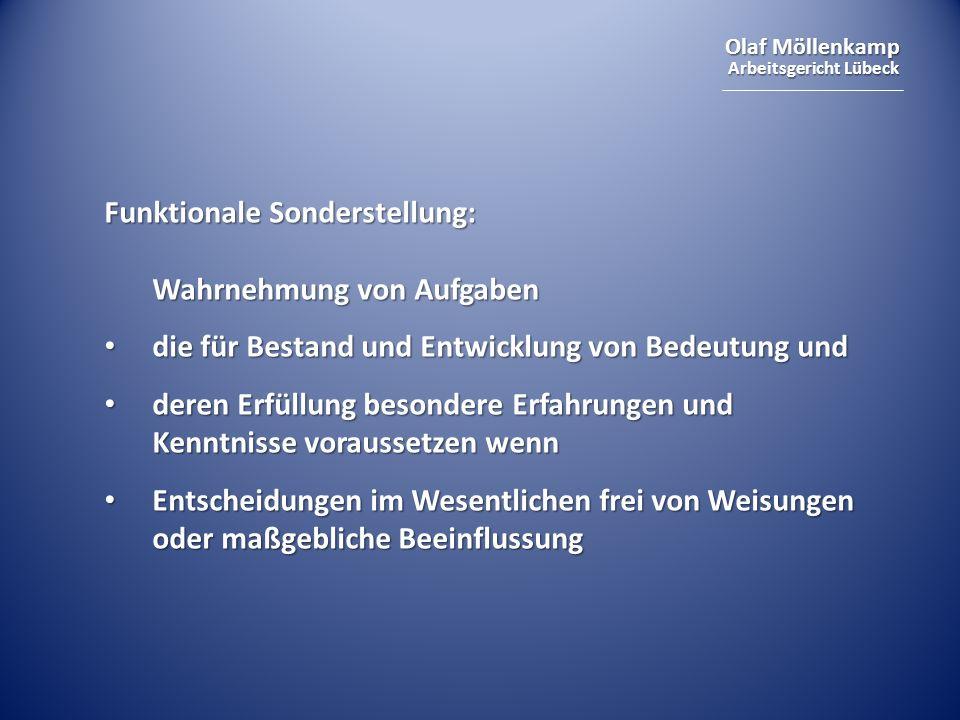 Olaf Möllenkamp Arbeitsgericht Lübeck Funktionale Sonderstellung: Wahrnehmung von Aufgaben die für Bestand und Entwicklung von Bedeutung und die für B