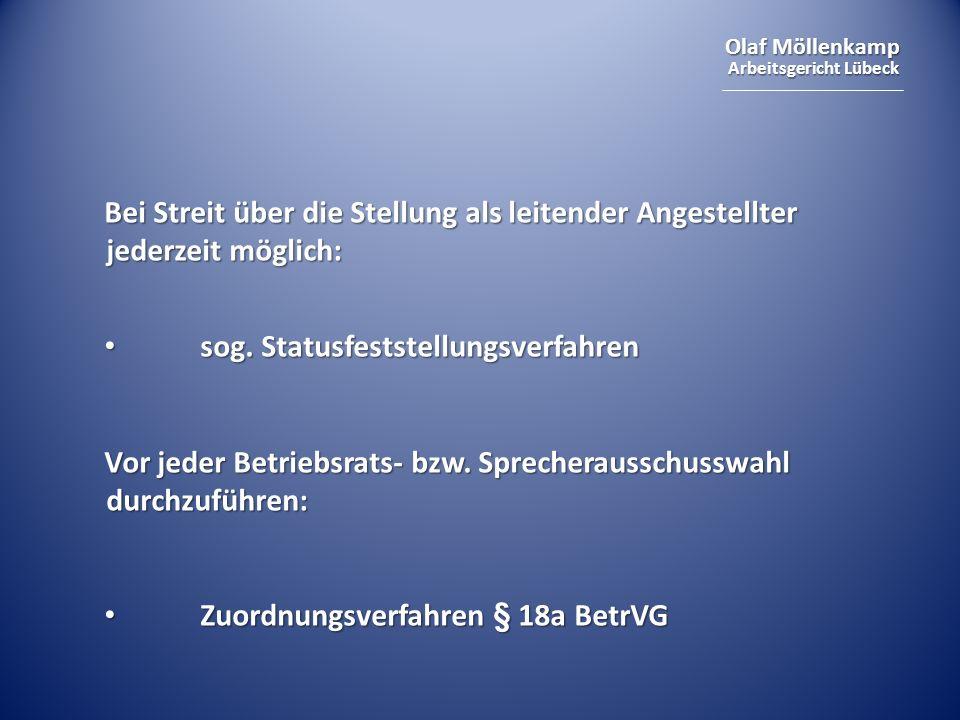 Olaf Möllenkamp Arbeitsgericht Lübeck Bei Streit über die Stellung als leitender Angestellter jederzeit möglich: sog. Statusfeststellungsverfahren sog