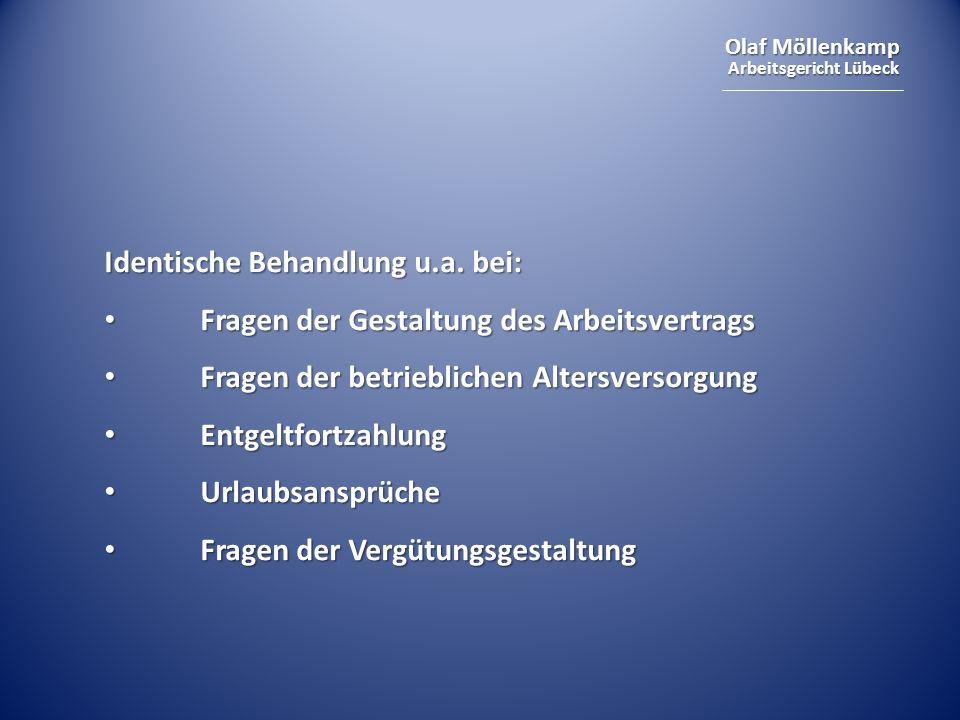 Olaf Möllenkamp Arbeitsgericht Lübeck Identische Behandlung u.a. bei: Fragen der Gestaltung des Arbeitsvertrags Fragen der Gestaltung des Arbeitsvertr