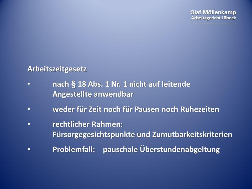 Olaf Möllenkamp Arbeitsgericht Lübeck Arbeitszeitgesetz nach § 18 Abs. 1 Nr. 1 nicht auf leitende Angestellte anwendbar nach § 18 Abs. 1 Nr. 1 nicht a