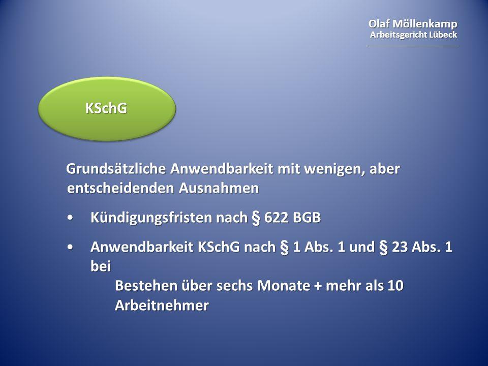 Olaf Möllenkamp Arbeitsgericht Lübeck Grundsätzliche Anwendbarkeit mit wenigen, aber entscheidenden Ausnahmen Kündigungsfristen nach § 622 BGBKündigun