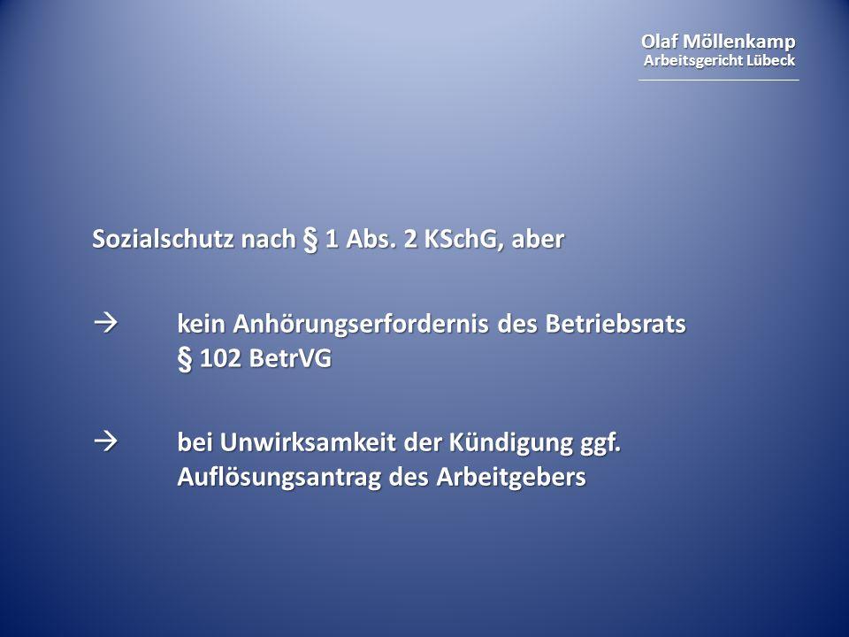 Olaf Möllenkamp Arbeitsgericht Lübeck Sozialschutz nach § 1 Abs. 2 KSchG, aber kein Anhörungserfordernis des Betriebsrats § 102 BetrVG kein Anhörungse