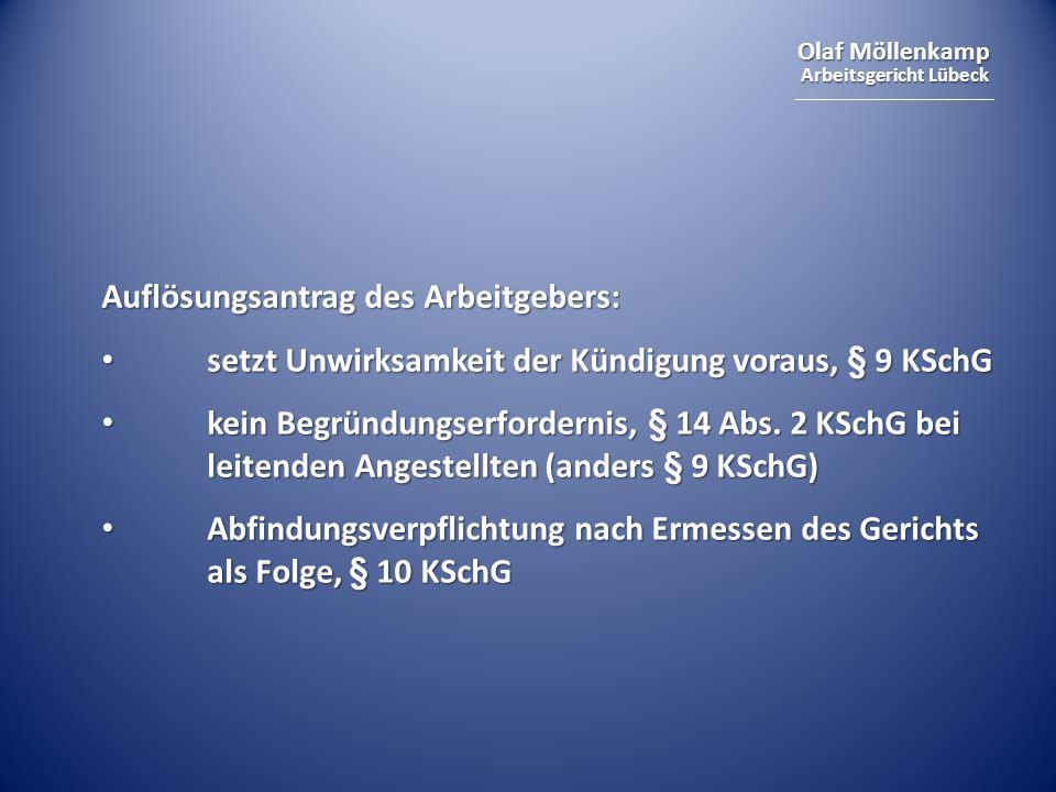 Olaf Möllenkamp Arbeitsgericht Lübeck Auflösungsantrag des Arbeitgebers: setzt Unwirksamkeit der Kündigung voraus, § 9 KSchG setzt Unwirksamkeit der K