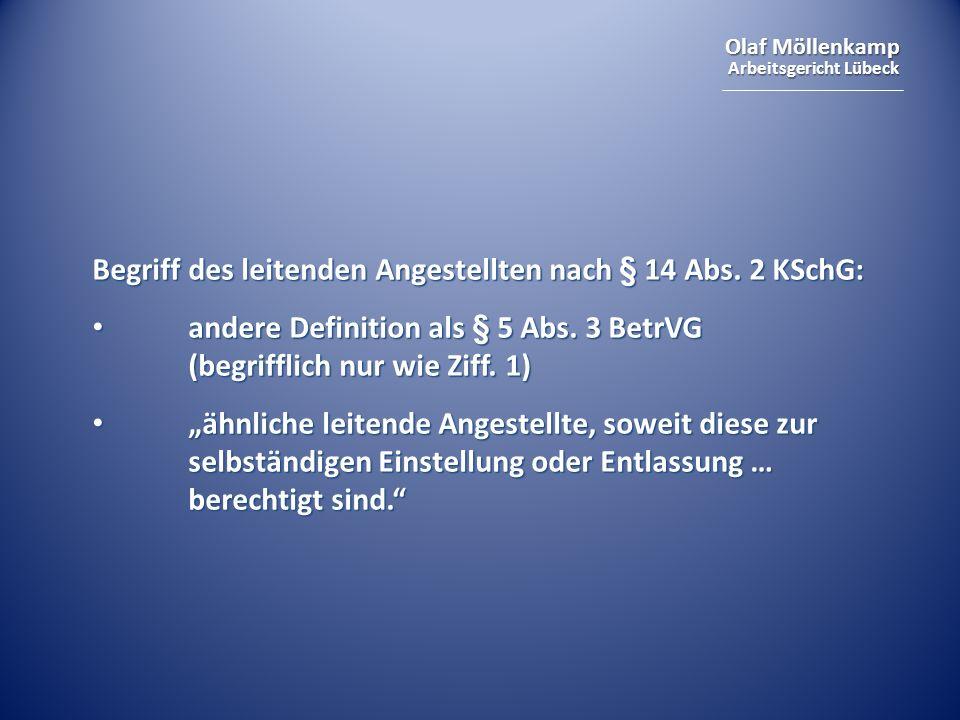 Olaf Möllenkamp Arbeitsgericht Lübeck Begriff des leitenden Angestellten nach § 14 Abs. 2 KSchG: andere Definition als § 5 Abs. 3 BetrVG (begrifflich