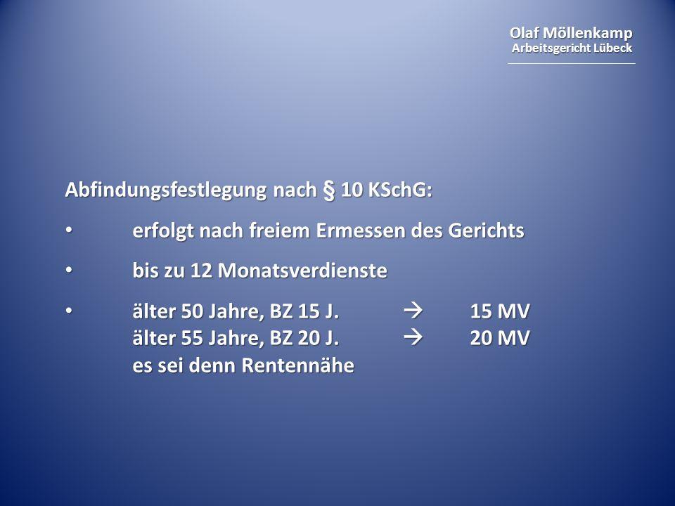 Olaf Möllenkamp Arbeitsgericht Lübeck Abfindungsfestlegung nach § 10 KSchG: erfolgt nach freiem Ermessen des Gerichts erfolgt nach freiem Ermessen des