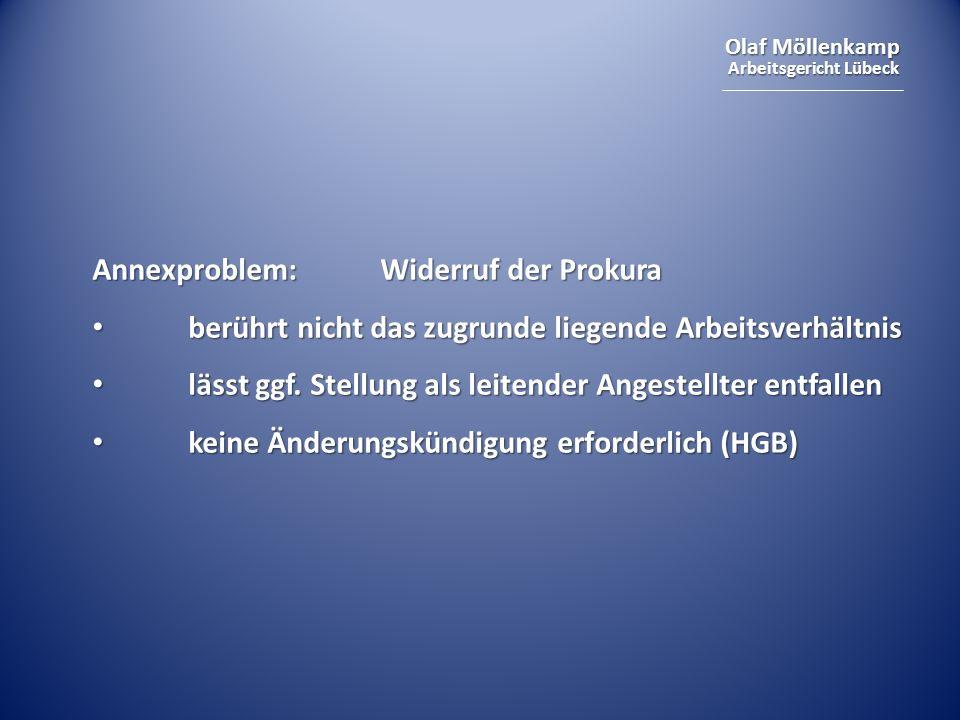 Olaf Möllenkamp Arbeitsgericht Lübeck Annexproblem:Widerruf der Prokura berührt nicht das zugrunde liegende Arbeitsverhältnis berührt nicht das zugrun