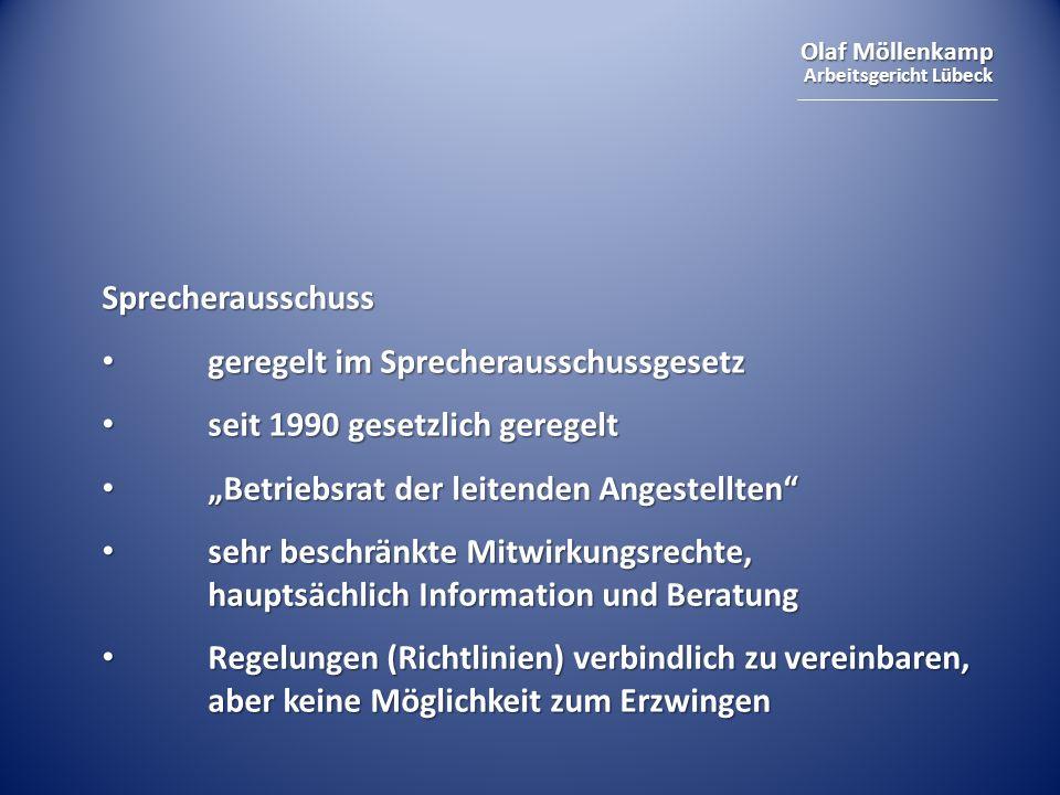 Olaf Möllenkamp Arbeitsgericht Lübeck Sprecherausschuss geregelt im Sprecherausschussgesetz geregelt im Sprecherausschussgesetz seit 1990 gesetzlich g