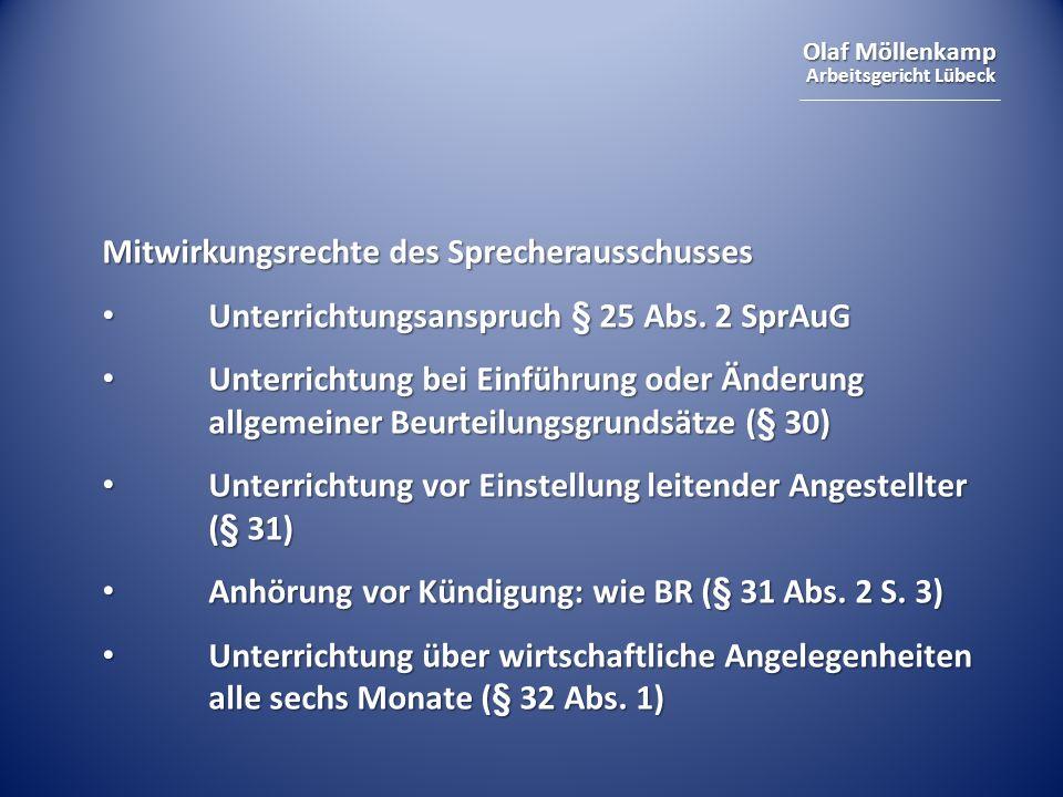 Olaf Möllenkamp Arbeitsgericht Lübeck Mitwirkungsrechte des Sprecherausschusses Unterrichtungsanspruch § 25 Abs. 2 SprAuG Unterrichtungsanspruch § 25