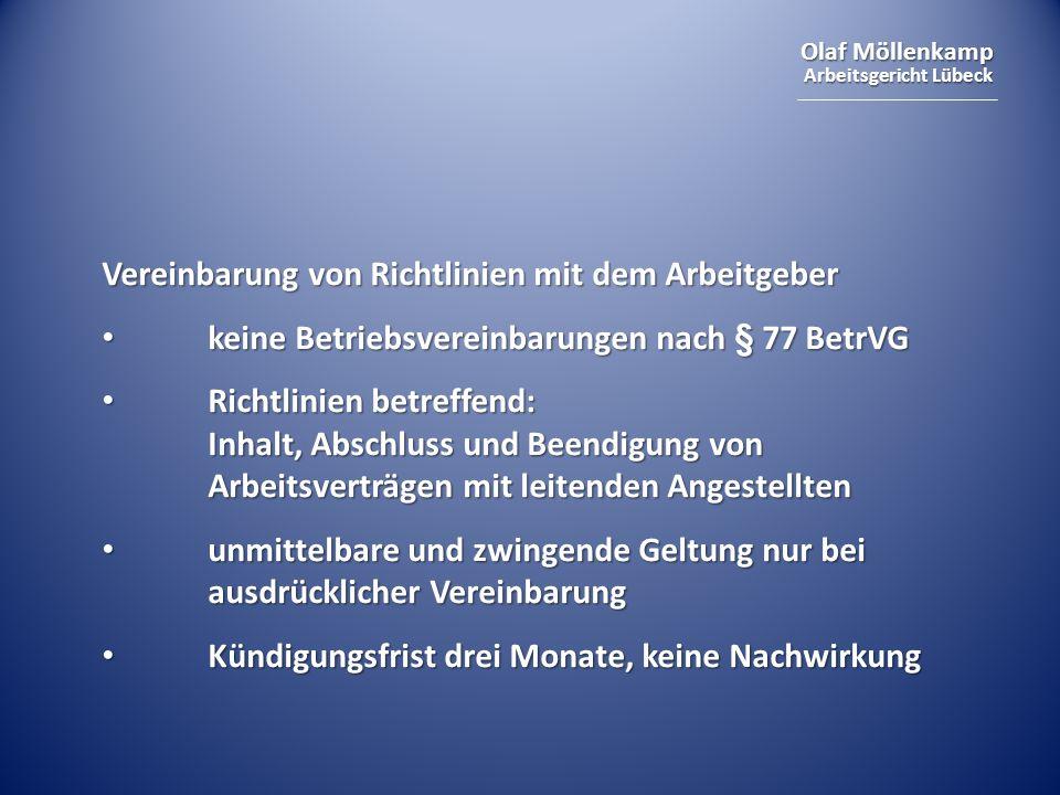 Olaf Möllenkamp Arbeitsgericht Lübeck Vereinbarung von Richtlinien mit dem Arbeitgeber keine Betriebsvereinbarungen nach § 77 BetrVG keine Betriebsver