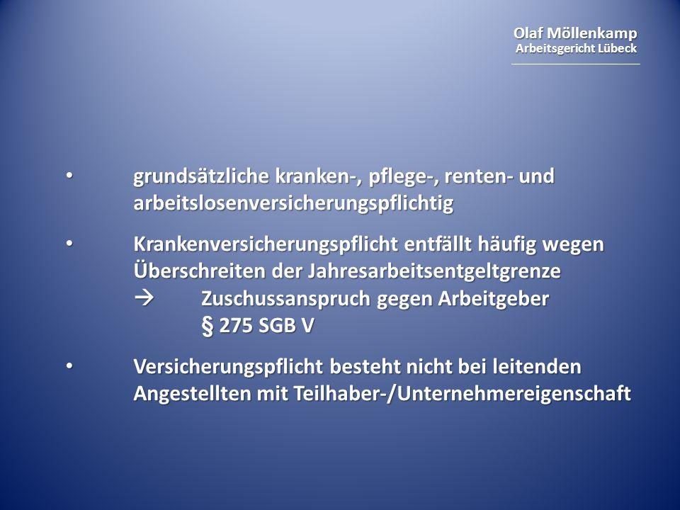 Olaf Möllenkamp Arbeitsgericht Lübeck grundsätzliche kranken-, pflege-, renten- und arbeitslosenversicherungspflichtig grundsätzliche kranken-, pflege