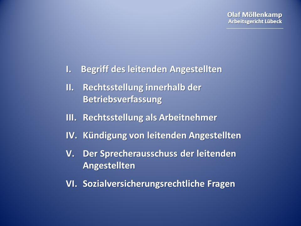 Olaf Möllenkamp Arbeitsgericht Lübeck Vereinbarung von Richtlinien mit dem Arbeitgeber keine Betriebsvereinbarungen nach § 77 BetrVG keine Betriebsvereinbarungen nach § 77 BetrVG Richtlinien betreffend: Inhalt, Abschluss und Beendigung von Arbeitsverträgen mit leitenden Angestellten Richtlinien betreffend: Inhalt, Abschluss und Beendigung von Arbeitsverträgen mit leitenden Angestellten unmittelbare und zwingende Geltung nur bei ausdrücklicher Vereinbarung unmittelbare und zwingende Geltung nur bei ausdrücklicher Vereinbarung Kündigungsfrist drei Monate, keine Nachwirkung Kündigungsfrist drei Monate, keine Nachwirkung