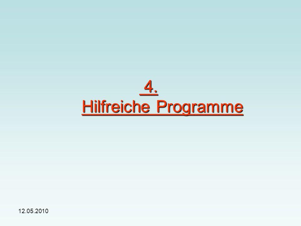 12.05.2010 4. Hilfreiche Programme 4. Hilfreiche Programme