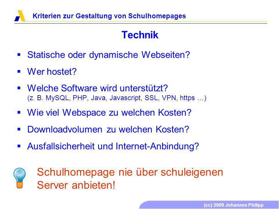 (cc) 2009 Johannes Philipp Kriterien zur Gestaltung von Schulhomepages Technik Statische oder dynamische Webseiten.