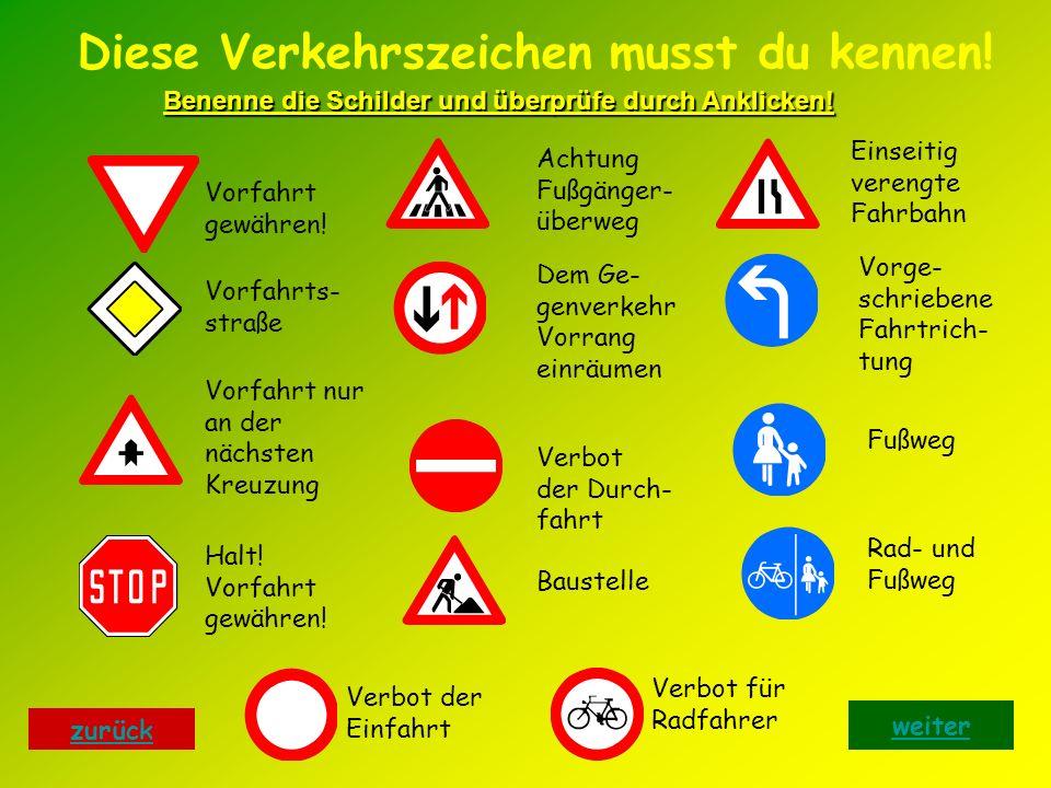 Diese Verkehrszeichen musst du kennen.Vorfahrt gewähren.