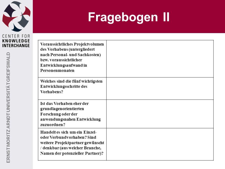 ERNST MORITZ ARNDT UNIVERSITÄT GREIFSWALD SIEMENS Fragebogen II Voraussichtliches Projektvolumen des Vorhabens (untergliedert nach Personal- und Sachkosten) bzw.