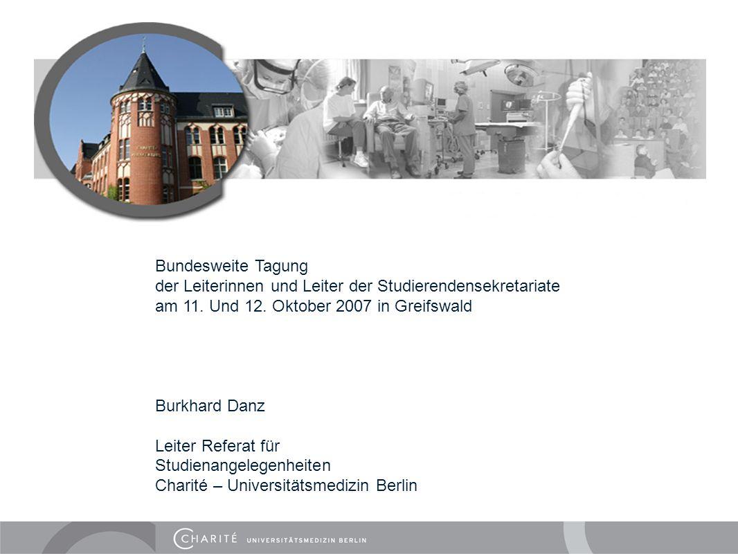 Bundesweite Tagung der Leiterinnen und Leiter der Studierendensekretariate am 11. Und 12. Oktober 2007 in Greifswald Burkhard Danz Leiter Referat für