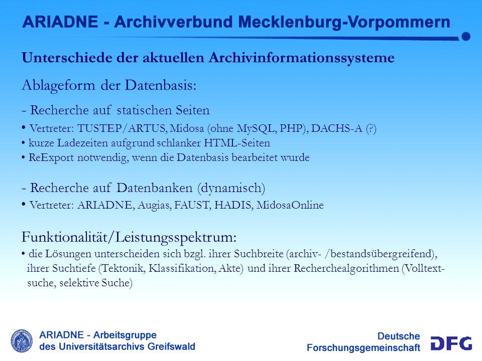 Überblick über online-Recherche Unterschiede der aktuellen Archivinformationssysteme Ablageform der Datenbasis: - Recherche auf statischen Seiten Vert
