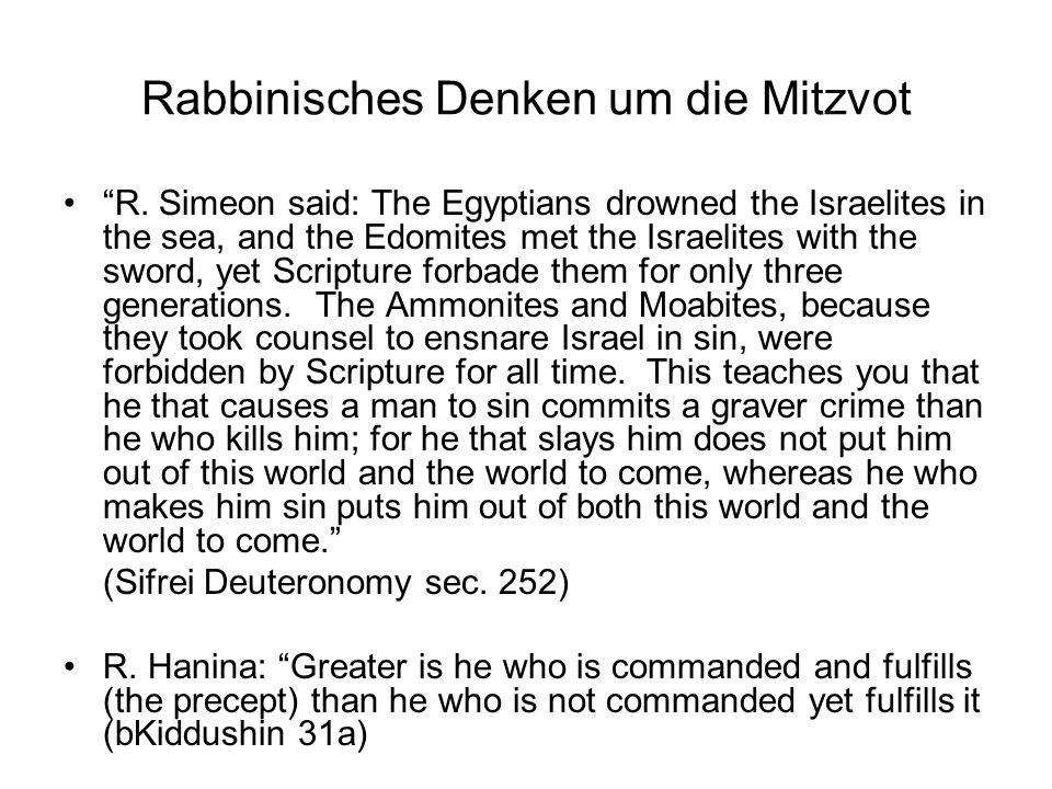 Rabbinisches Denken um die Mitzvot R. Simeon said: The Egyptians drowned the Israelites in the sea, and the Edomites met the Israelites with the sword