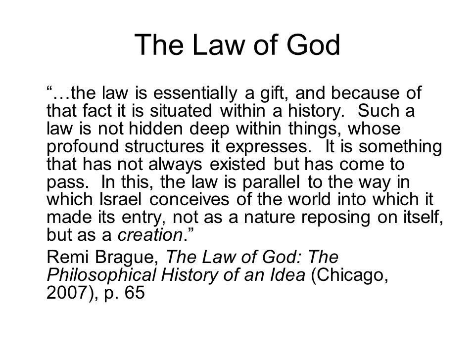 The Law of God …the law is essentially a gift, and because of that fact it is situated within a history.