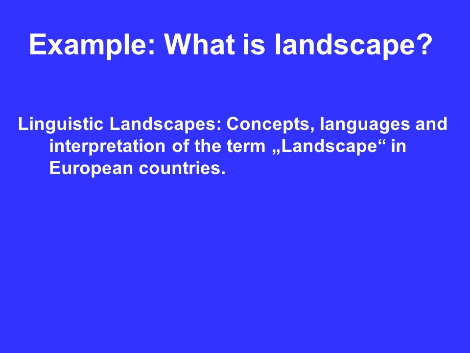 Example: What is landscape.