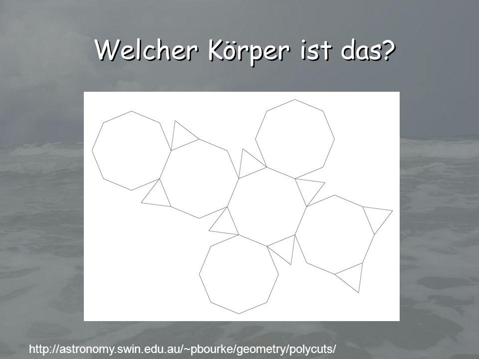 Welcher Körper ist das? http://astronomy.swin.edu.au/~pbourke/geometry/polycuts/