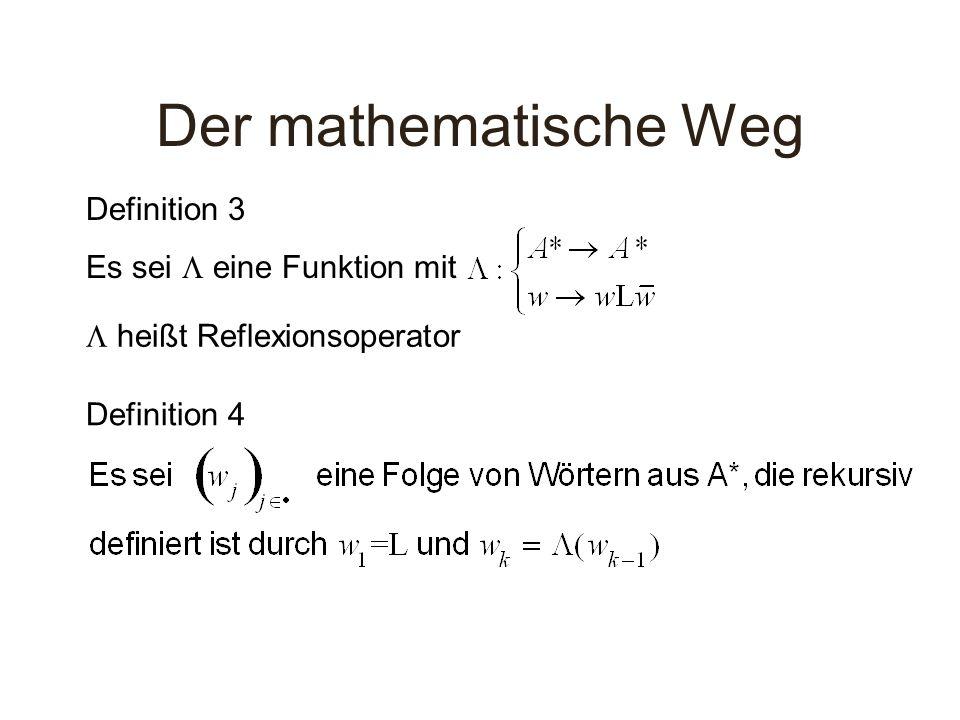Der mathematische Weg Definition 3 Es sei eine Funktion mit heißt Reflexionsoperator Definition 4