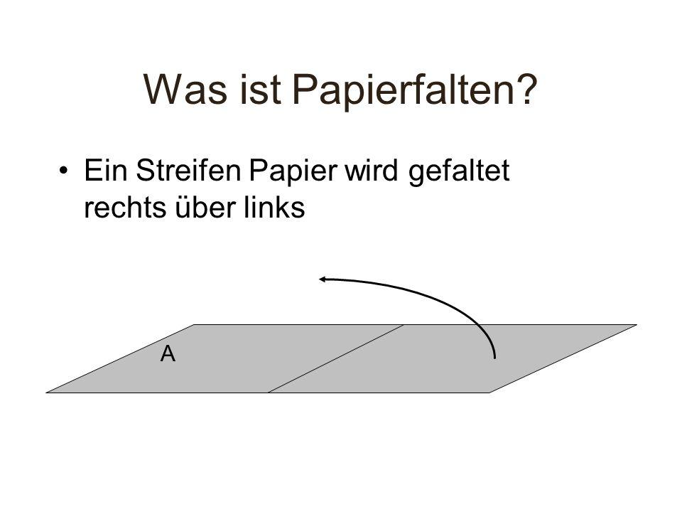 Was ist Papierfalten? Ein Streifen Papier wird gefaltet rechts über links A