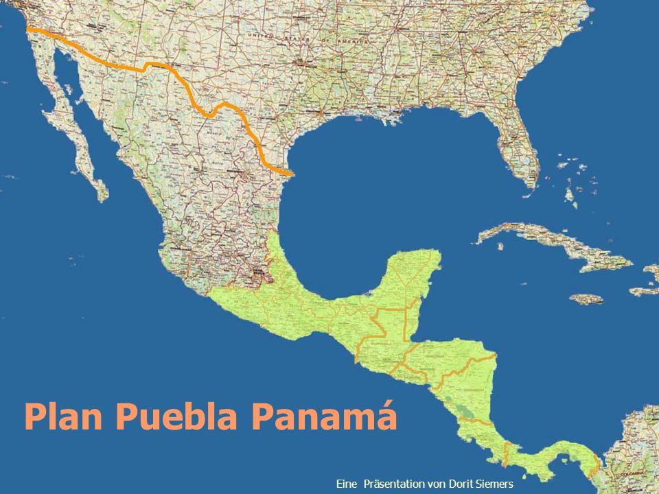 Plan Puebla Panamá Eine Präsentation von Dorit Siemers