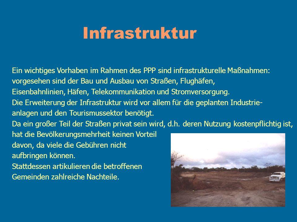 Infrastruktur Ein wichtiges Vorhaben im Rahmen des PPP sind infrastrukturelle Maßnahmen: vorgesehen sind der Bau und Ausbau von Straßen, Flughäfen, Ei