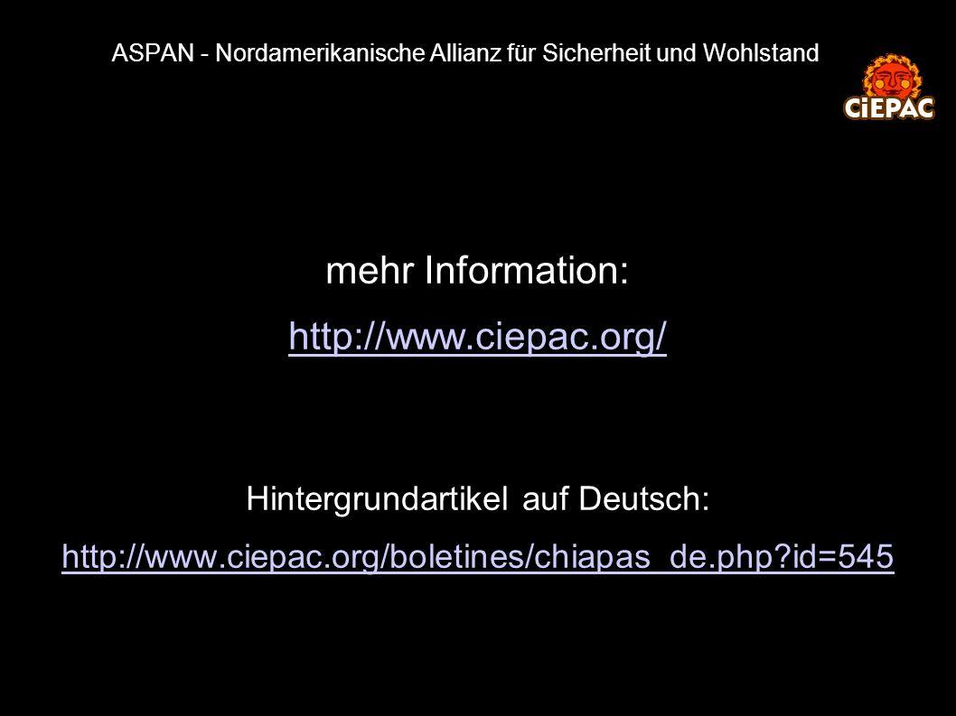 ASPAN - Nordamerikanische Allianz für Sicherheit und Wohlstand mehr Information: http://www.ciepac.org/ Hintergrundartikel auf Deutsch: http://www.cie