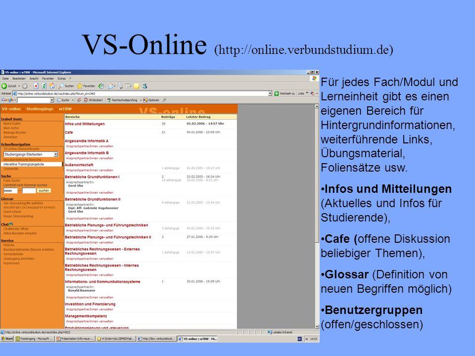 VS-Online (http://online.verbundstudium.de) Für jedes Fach/Modul und Lerneinheit gibt es einen eigenen Bereich für Hintergrundinformationen, weiterfüh