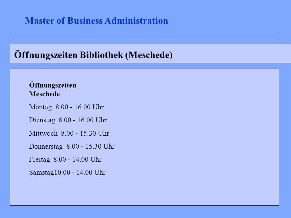 Öffnungszeiten Bibliothek (Meschede) Master of Business Administration Öffnungszeiten Meschede Montag 8.00 - 16.00 Uhr Dienstag 8.00 - 16.00 Uhr Mittw