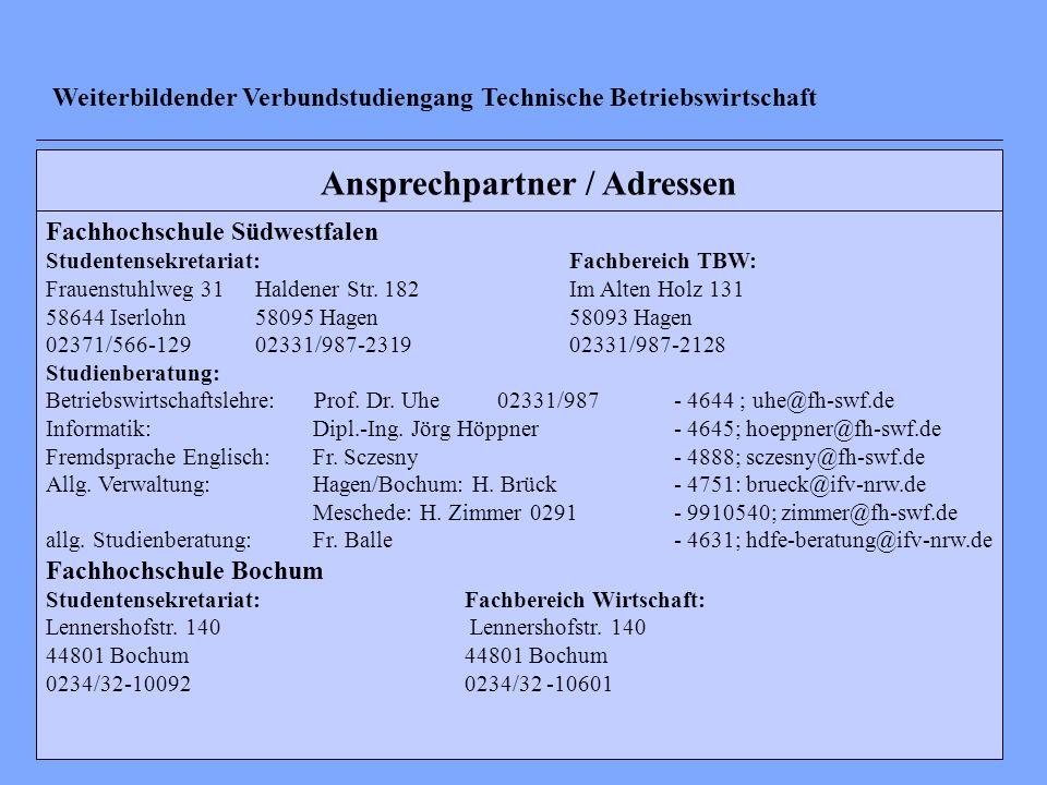 Ansprechpartner / Adressen Weiterbildender Verbundstudiengang Technische Betriebswirtschaft Fachhochschule Südwestfalen Studentensekretariat:Fachberei
