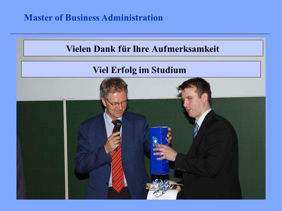 Vielen Dank für Ihre AufmerksamkeitViel Erfolg im Studium Master of Business Administration