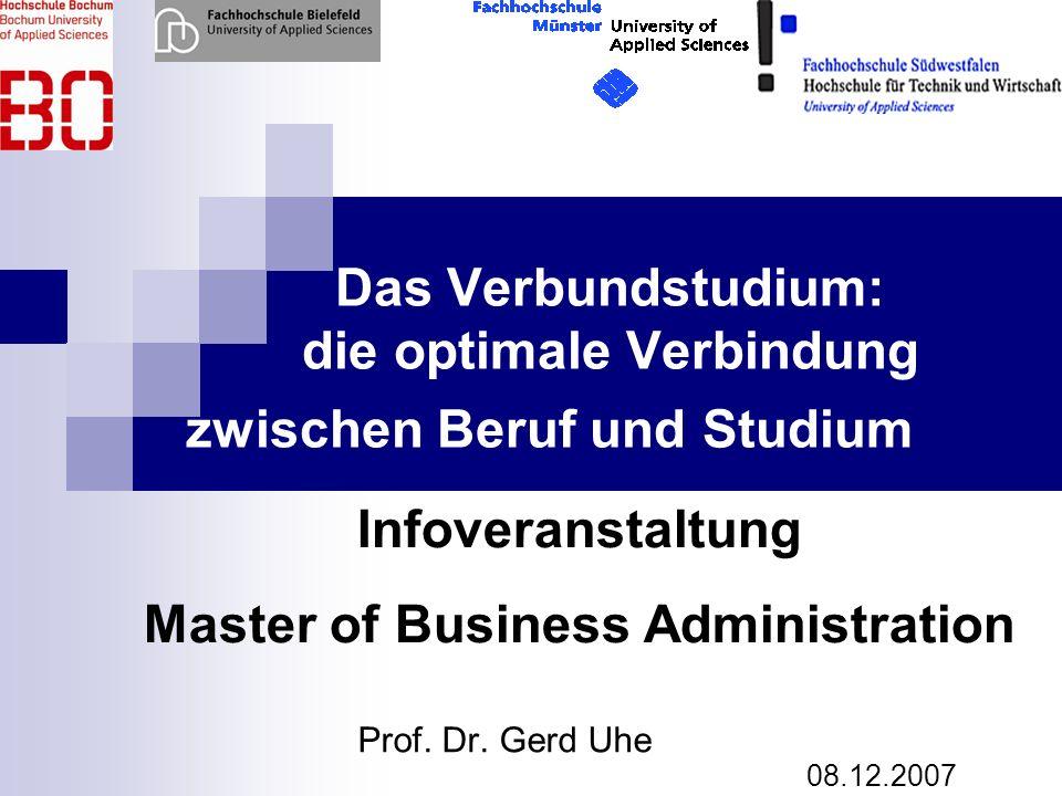 Das Verbundstudium: die optimale Verbindung zwischen Beruf und Studium Prof. Dr. Gerd Uhe Infoveranstaltung Master of Business Administration 08.12.20