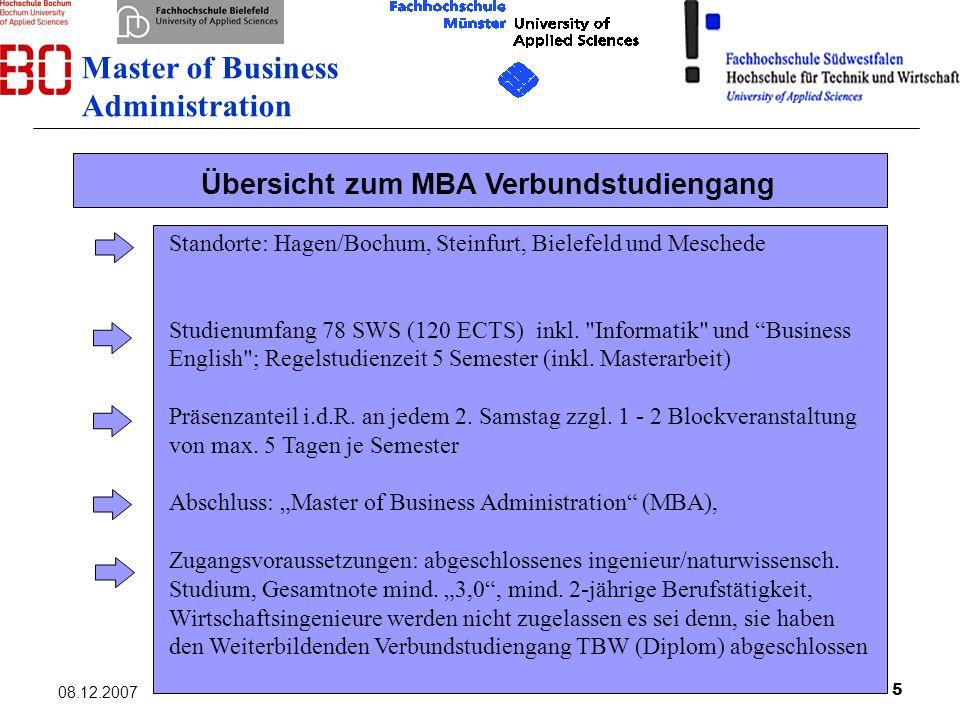 5 08.12.2007 Übersicht zum MBA Verbundstudiengang Standorte: Hagen/Bochum, Steinfurt, Bielefeld und Meschede Studienumfang 78 SWS (120 ECTS) inkl.