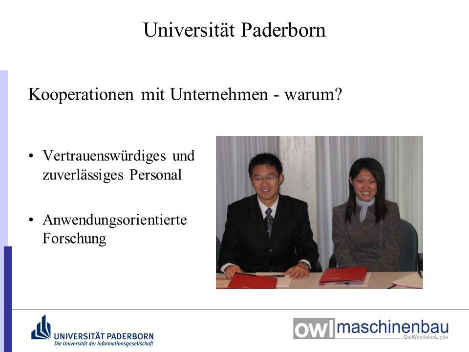 Universität Paderborn Kooperationen mit Unternehmen - warum? Vertrauenswürdiges und zuverlässiges Personal Anwendungsorientierte Forschung