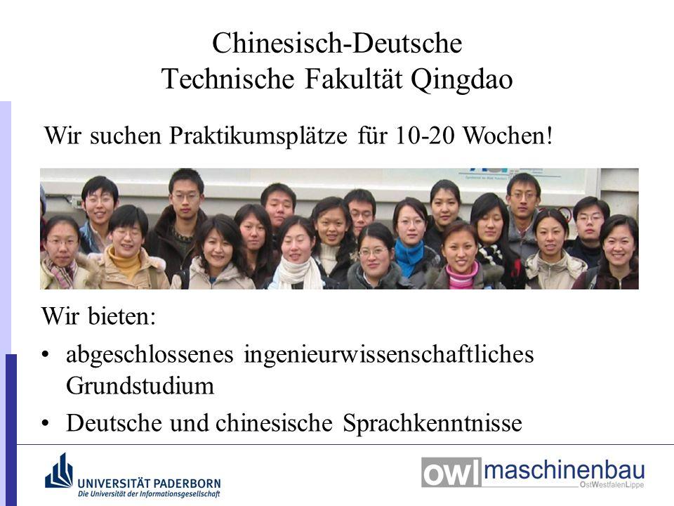 Wir bieten: abgeschlossenes ingenieurwissenschaftliches Grundstudium Deutsche und chinesische Sprachkenntnisse Chinesisch-Deutsche Technische Fakultät Qingdao Wir suchen Praktikumsplätze für 10-20 Wochen!
