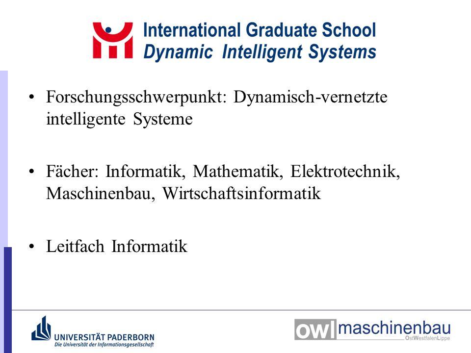 Forschungsschwerpunkt: Dynamisch-vernetzte intelligente Systeme Fächer: Informatik, Mathematik, Elektrotechnik, Maschinenbau, Wirtschaftsinformatik Le