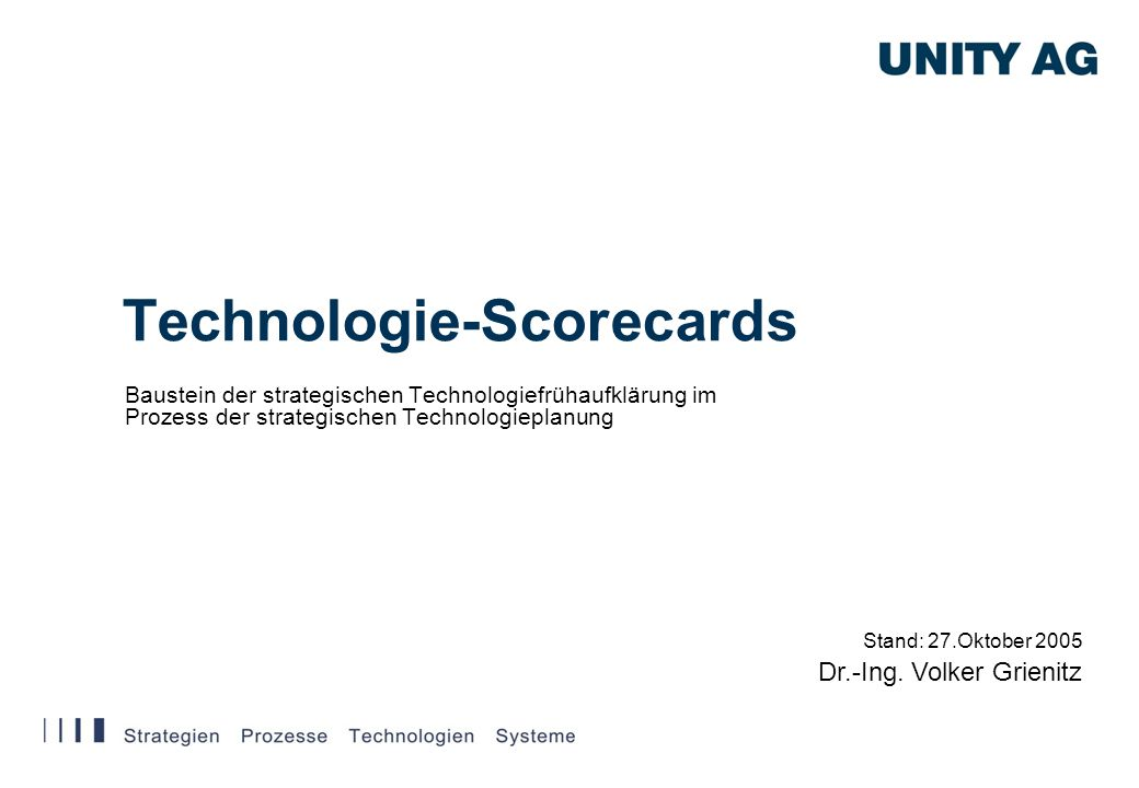 © UNITY AG Dateiname/Stand: Technology_Scorecards_Grienitz_2005_10_27.ppt / Nov.