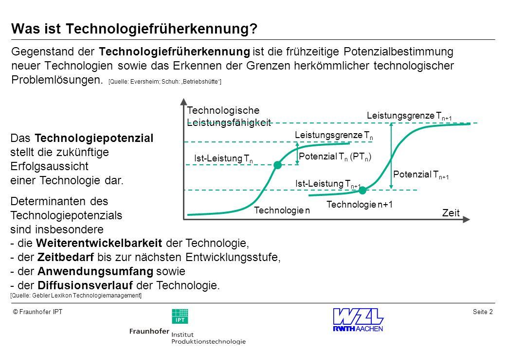 Seite 13© Fraunhofer IPT Erfahrungssatz: Die Technische Evolution geht in Richtung Idealität.
