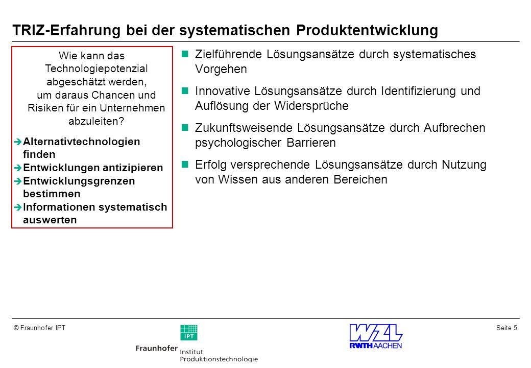 Seite 6© Fraunhofer IPT Entwicklungsgeschichte der TRIZ*-Methodik Analyse von westlichen Patenten seit Beginn des 2.