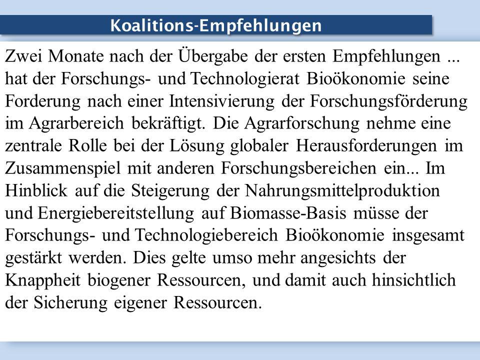 Koalitions-Empfehlungen Zwei Monate nach der Übergabe der ersten Empfehlungen... hat der Forschungs- und Technologierat Bioökonomie seine Forderung na