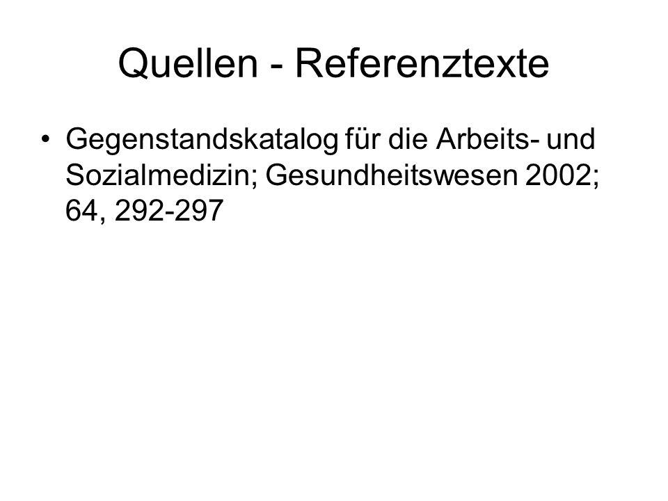 Quellen - Referenztexte Gegenstandskatalog für die Arbeits- und Sozialmedizin; Gesundheitswesen 2002; 64, 292-297