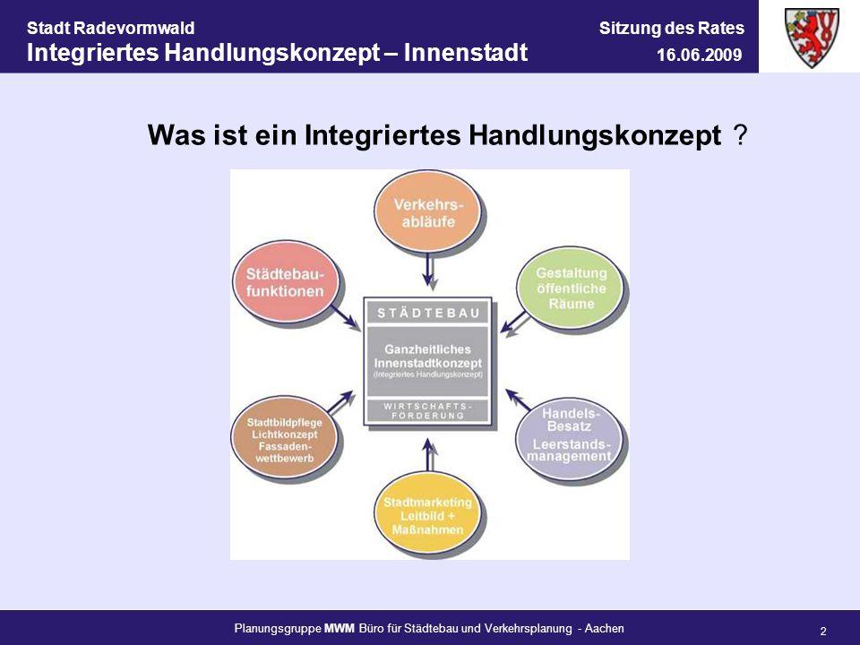 Planungsgruppe MWM Büro für Städtebau und Verkehrsplanung - Aachen 13 Stadt Radevormwald Sitzung des Rates Integriertes Handlungskonzept – Innenstadt 16.06.2009 Maßnahmen
