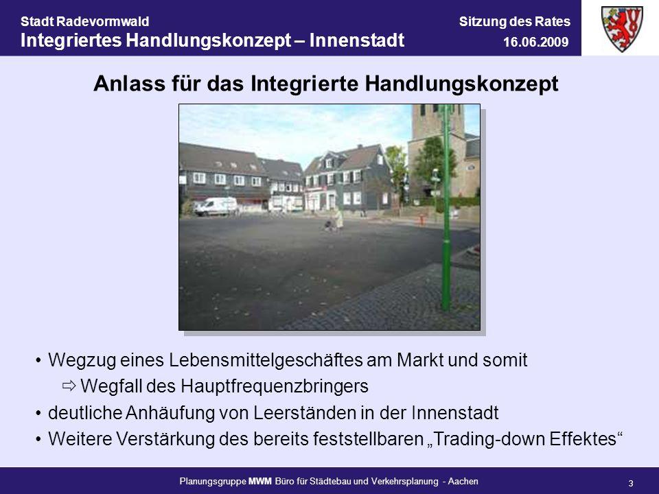 Planungsgruppe MWM Büro für Städtebau und Verkehrsplanung - Aachen 3 Stadt Radevormwald Sitzung des Rates Integriertes Handlungskonzept – Innenstadt 1